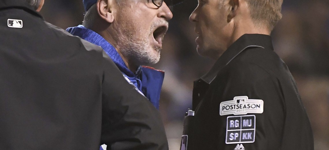 Chicago Cubs manager Joe Maddon (70) argues a call during the eighth inning in Game 4 of baseball's National League Championship Series against the Los Angeles Dodgers, Wednesday, Oct. 18, 2017, at Wrigley Field in Chicago. Maddon was ejected. (John Starks/Daily Herald via AP)